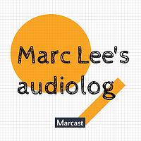 李马克的声音日志 Marc Lee's audiolog