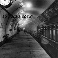 地铁之歌 subway song