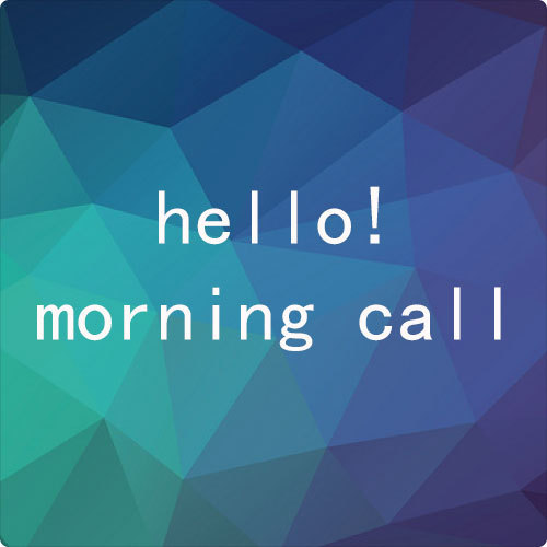 Hello! MorningCall