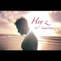 Xun Chen(陈昱勋):Hey Z