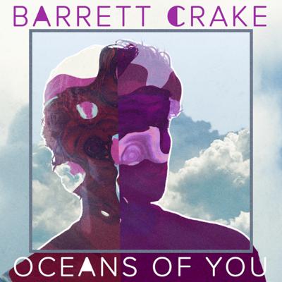 Barrett Crake:Oceans Of You