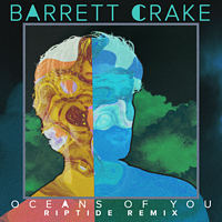 Barrett Crake:Oceans Of You(Riptide Remix)