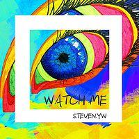 Steven.YW史蒂芬:WATCH ME(注意我)