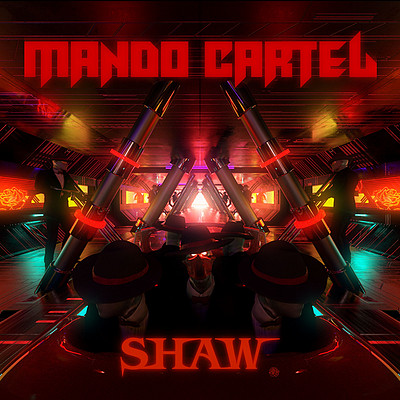 SHAW:Mando Cartel