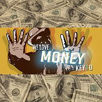We love money