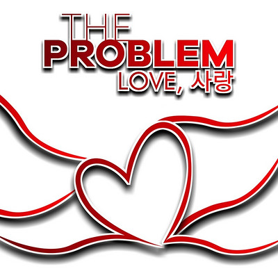 The Problem:Love