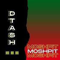 Dtash:Moshpit