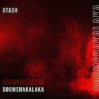 Dtash:Boomshakalaka