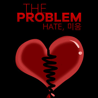The Problem: Hate