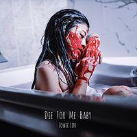 林吟蔚:Die For Me Baby